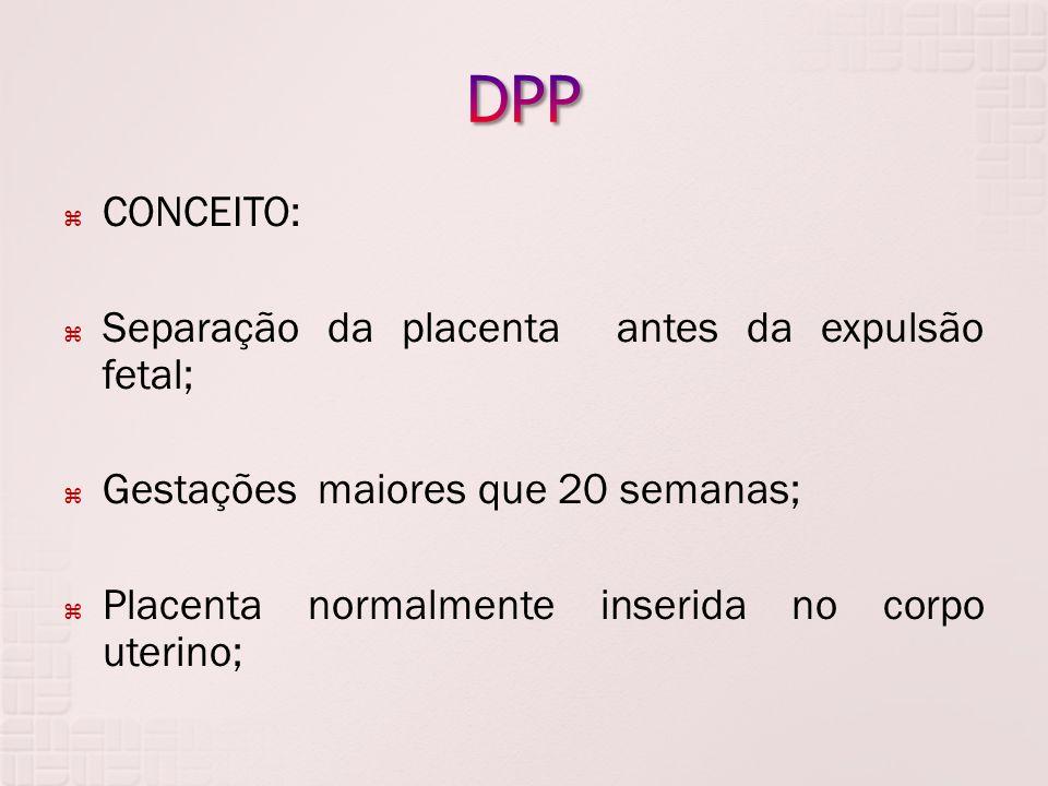 A- Placenta prévia centro-total B- Rotura uterina C- DPP D- Vasa prévia E- corioamnionite