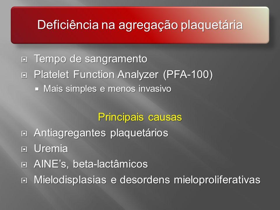 Tempo de sangramento Tempo de sangramento Platelet Function Analyzer (PFA-100) Platelet Function Analyzer (PFA-100) Mais simples e menos invasivo Mais