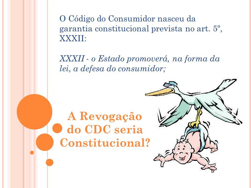O Código do Consumidor nasceu da garantia constitucional prevista no art. 5º, XXXII: XXXII - o Estado promoverá, na forma da lei, a defesa do consumid