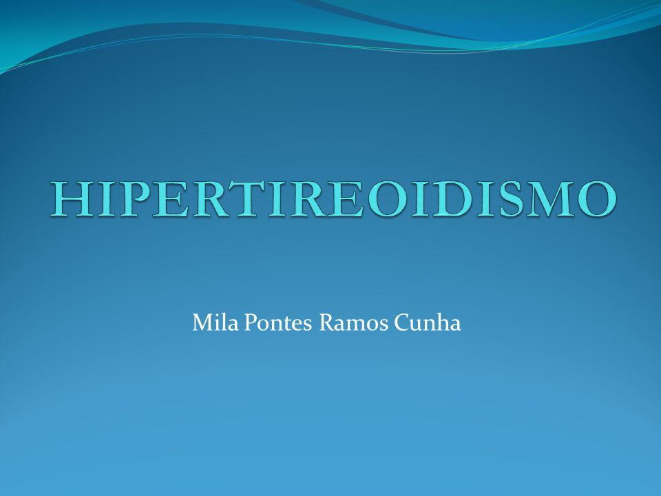 CAUSAS DE HIPERTIREOIDISMO 1.Doenca de graves 2. Bócio uni- e multinodular 3.