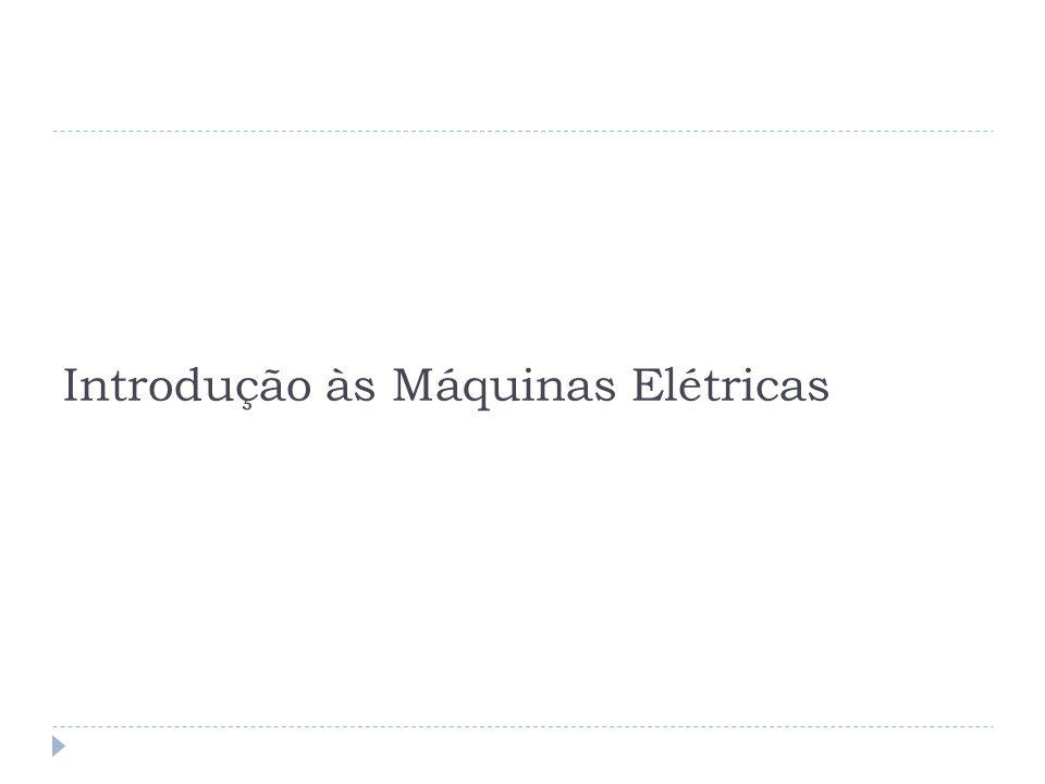 Introdução às Máquinas Elétricas