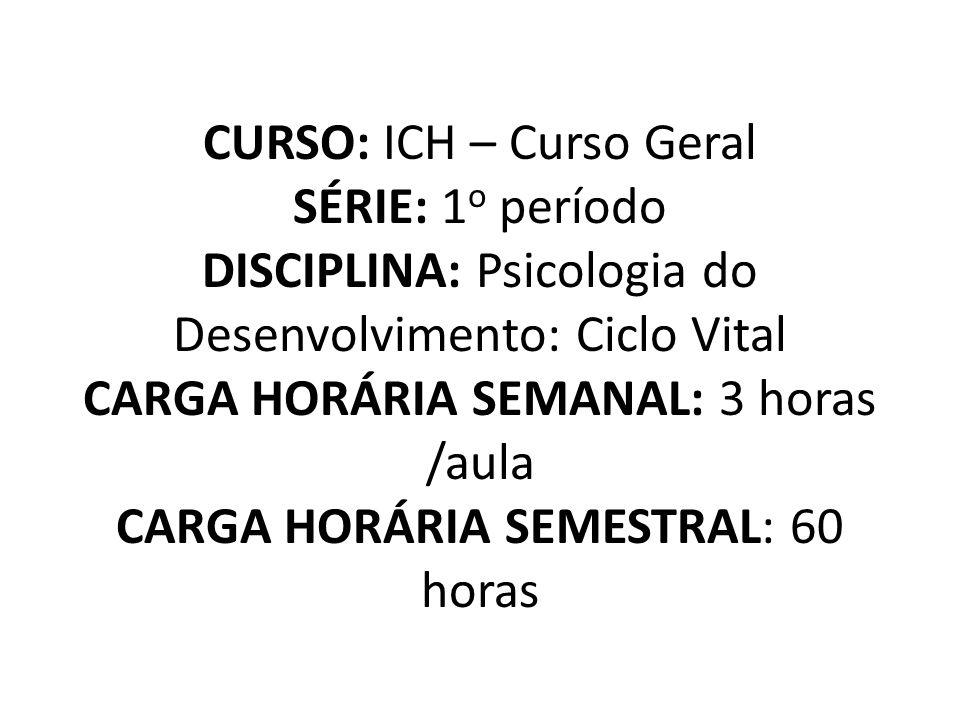 SEMANA 4 Desenvolvimento físico, perceptual, cognitivo, linguagem, personalidade e social (0 – 3 anos) Texto: PAPALIA, E.