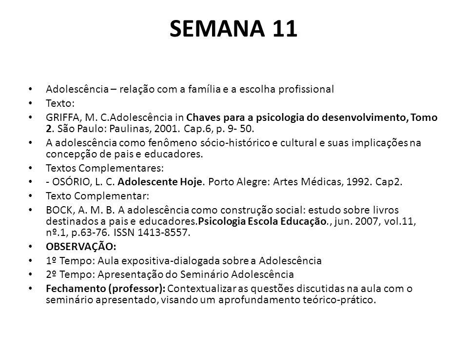 SEMANA 11 Adolescência – relação com a família e a escolha profissional Texto: GRIFFA, M.