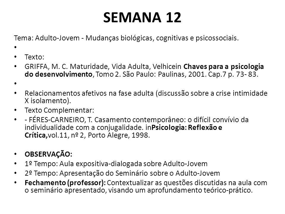 SEMANA 12 Tema: Adulto-Jovem - Mudanças biológicas, cognitivas e psicossociais.