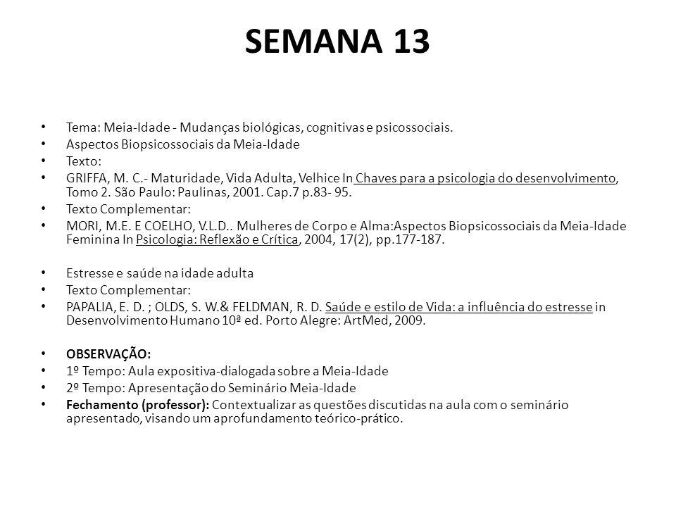 SEMANA 13 Tema: Meia-Idade - Mudanças biológicas, cognitivas e psicossociais.