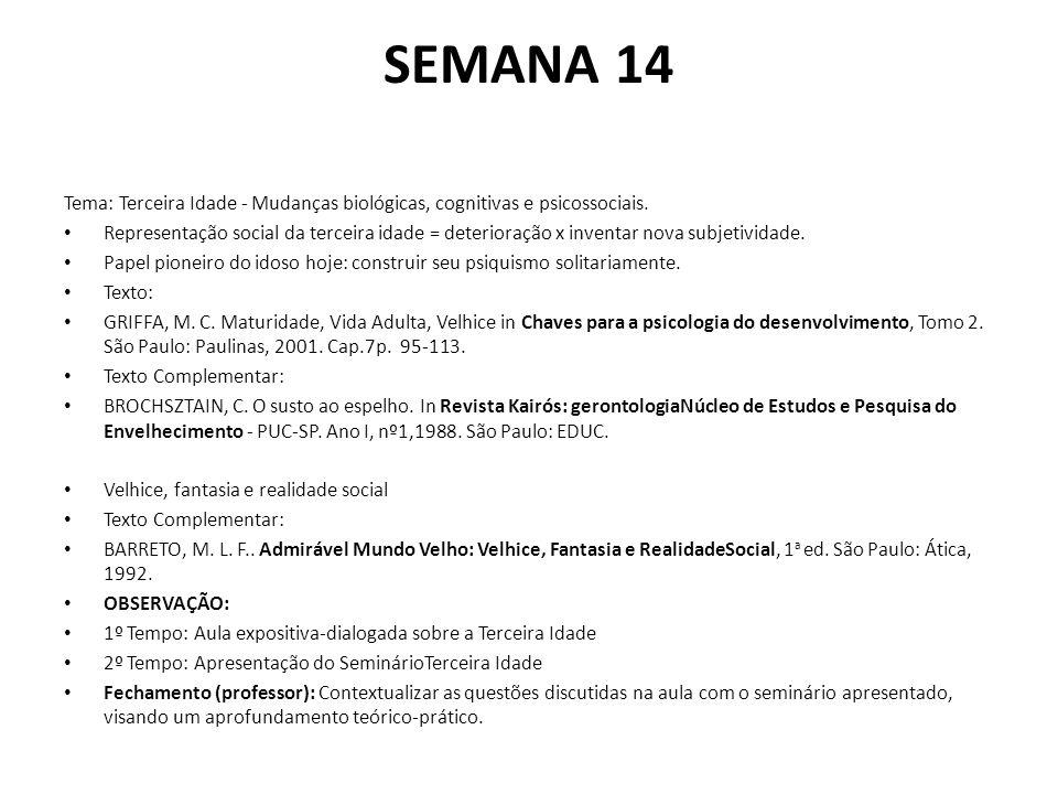 SEMANA 14 Tema: Terceira Idade - Mudanças biológicas, cognitivas e psicossociais.
