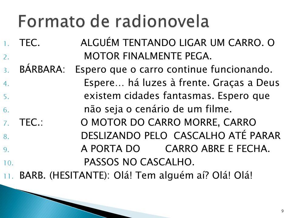 Os roteiros para filmes e rádio eram ineficientes por causa dao uso de várias câmeras.