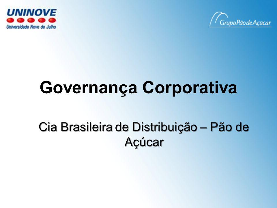 Governança Corporativa Cia Brasileira de Distribuição – Pão de Açúcar