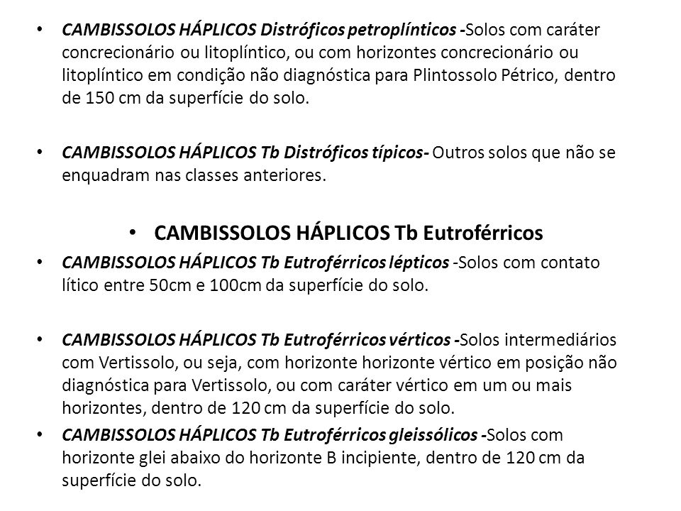 CAMBISSOLOS HÁPLICOS Distróficos petroplínticos -Solos com caráter concrecionário ou litoplíntico, ou com horizontes concrecionário ou litoplíntico em