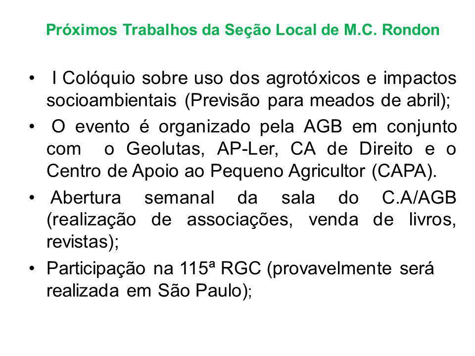 Próximos Trabalhos da Seção Local de M.C. Rondon I Colóquio sobre uso dos agrotóxicos e impactos socioambientais (Previsão para meados de abril); O ev