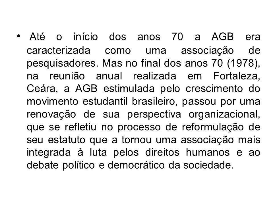 Até o início dos anos 70 a AGB era caracterizada como uma associação de pesquisadores. Mas no final dos anos 70 (1978), na reunião anual realizada em
