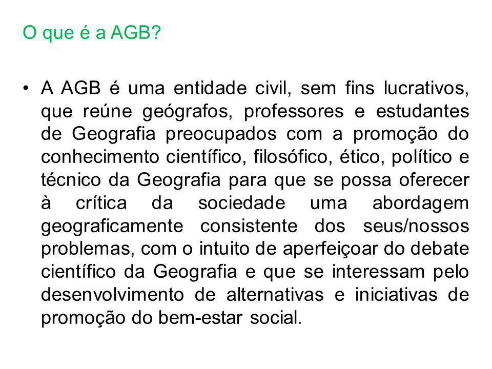 O que é a AGB? A AGB é uma entidade civil, sem fins lucrativos, que reúne geógrafos, professores e estudantes de Geografia preocupados com a promoção