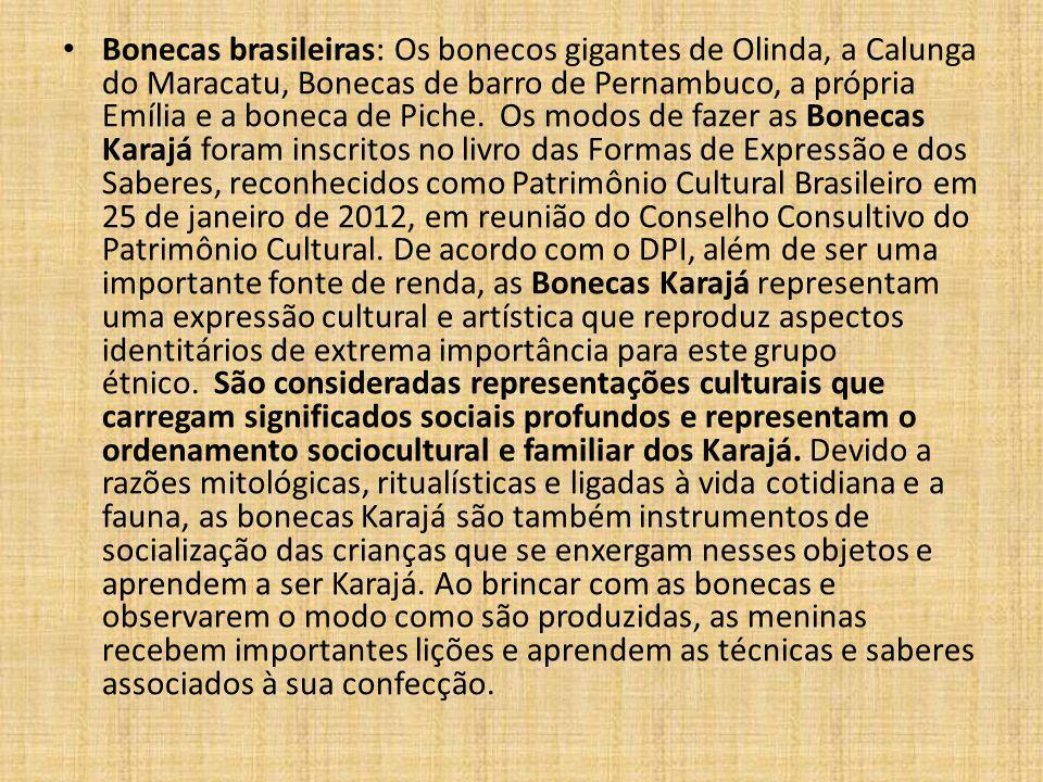 Bonecas brasileiras: Os bonecos gigantes de Olinda, a Calunga do Maracatu, Bonecas de barro de Pernambuco, a própria Emília e a boneca de Piche. Os mo
