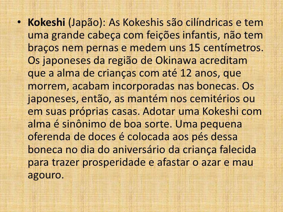 Kokeshi (Japão): As Kokeshis são cilíndricas e tem uma grande cabeça com feições infantis, não tem braços nem pernas e medem uns 15 centímetros. Os ja
