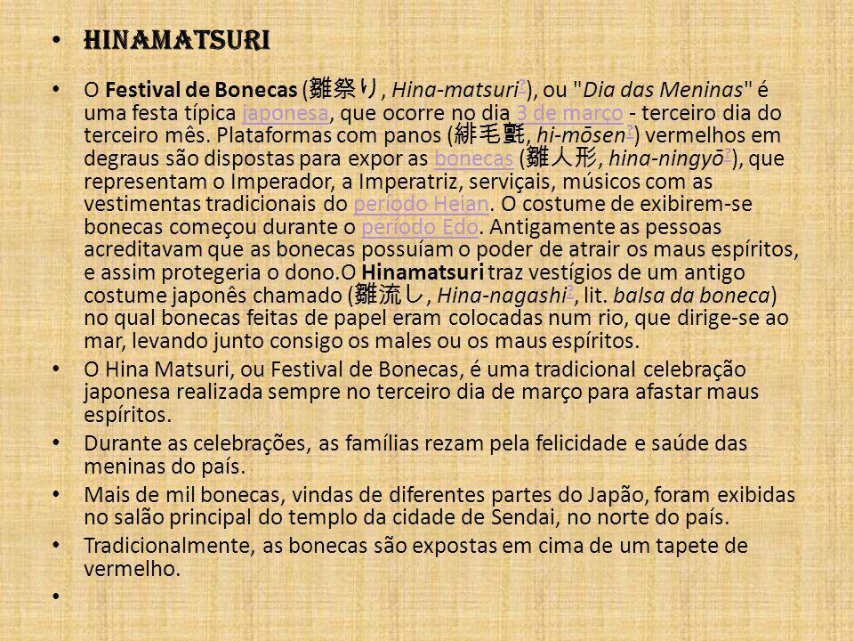 Hinamatsuri O Festival de Bonecas (, Hina-matsuri ? ), ou