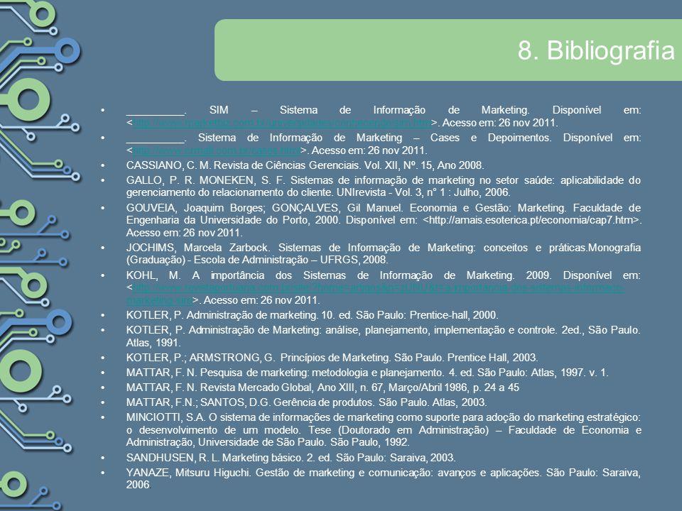 8.Bibliografia __________. SIM – Sistema de Informação de Marketing.