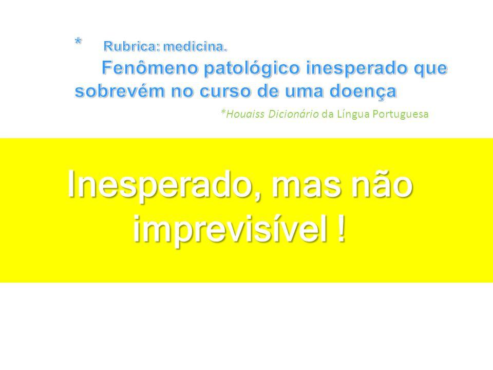 *Houaiss Dicionário da Língua Portuguesa Inesperado, mas não imprevisível !