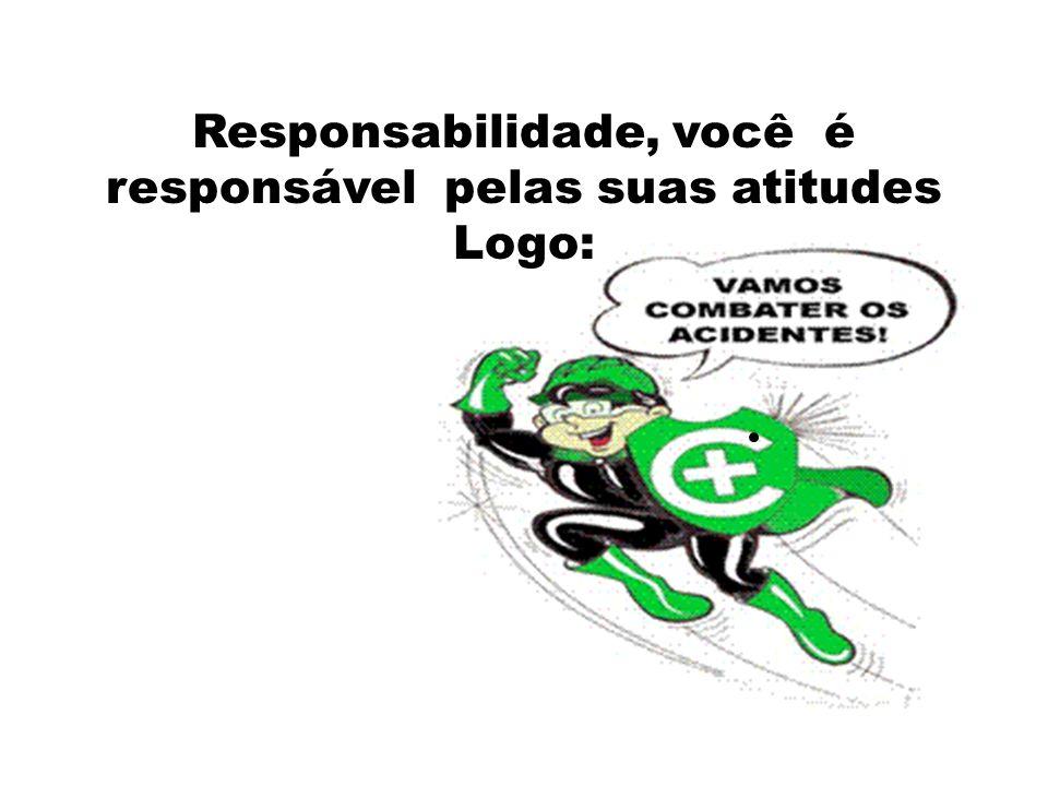 Responsabilidade, você é responsável pelas suas atitudes Logo: