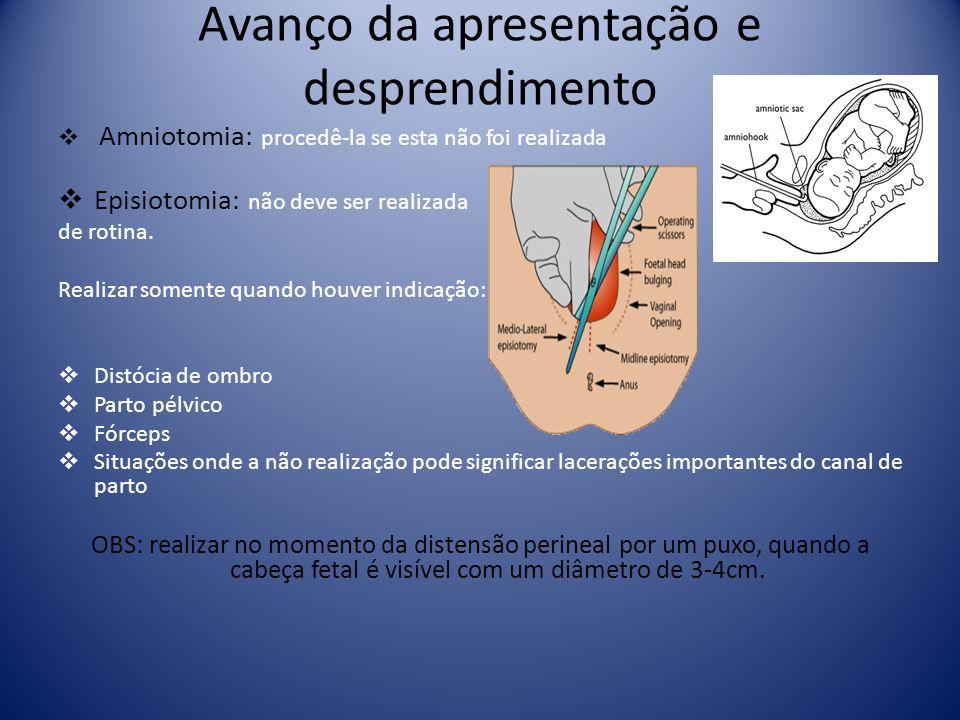 Avanço da apresentação e desprendimento Amniotomia: procedê-la se esta não foi realizada Episiotomia: não deve ser realizada de rotina. Realizar somen