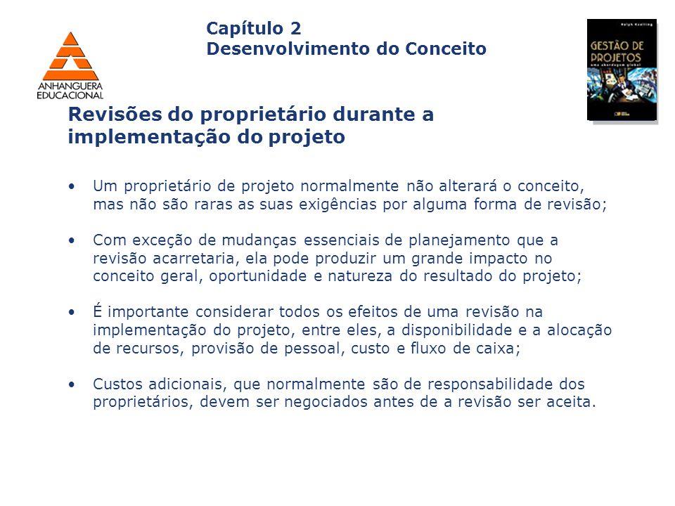 Capa da Obra Capítulo 2 Desenvolvimento do Conceito Um proprietário de projeto normalmente não alterará o conceito, mas não são raras as suas exigênci