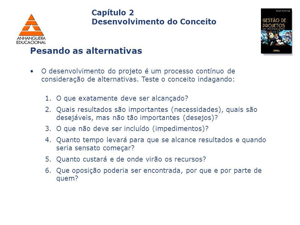 Capa da Obra Capítulo 2 Desenvolvimento do Conceito O desenvolvimento do projeto é um processo contínuo de consideração de alternativas. Teste o conce