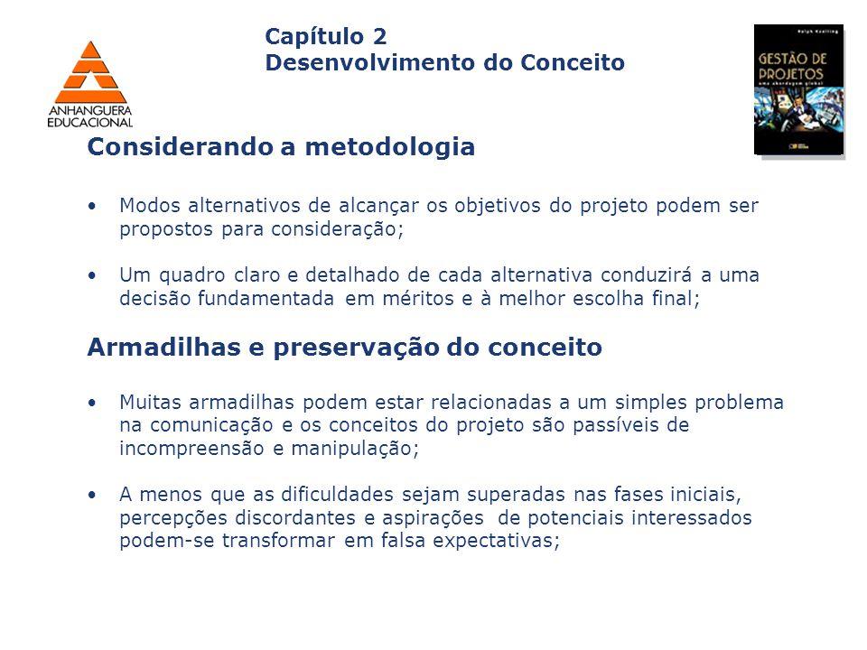 Capa da Obra Capítulo 2 Desenvolvimento do Conceito Modos alternativos de alcançar os objetivos do projeto podem ser propostos para consideração; Um q