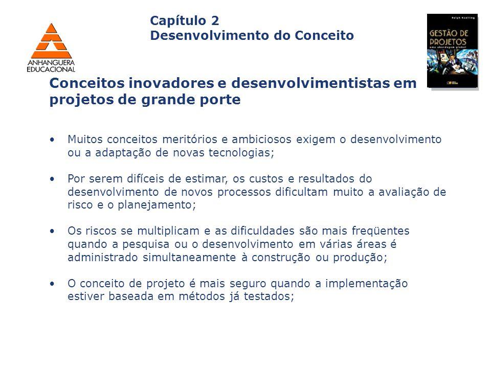 Capa da Obra Capítulo 2 Desenvolvimento do Conceito Muitos conceitos meritórios e ambiciosos exigem o desenvolvimento ou a adaptação de novas tecnolog