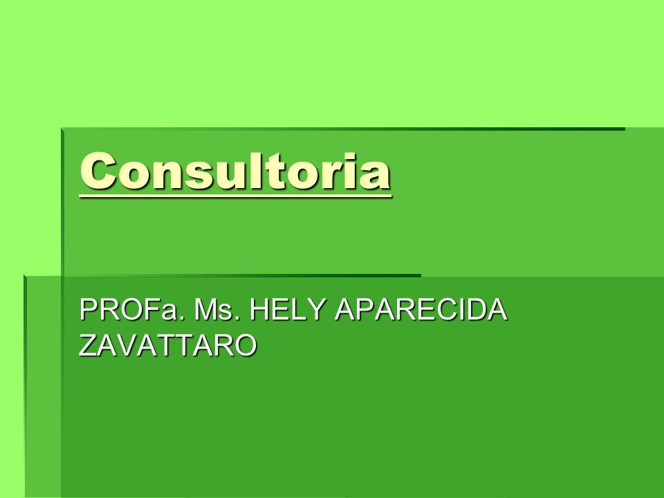 Consultoria PROFa. Ms. HELY APARECIDA ZAVATTARO