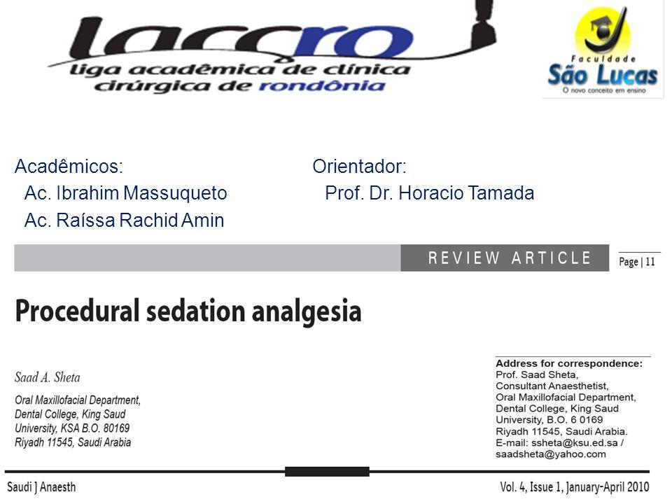 Acadêmicos: Ac. Ibrahim Massuqueto Ac. Raíssa Rachid Amin Prof. Dr. Horacio Tamada Orientador: