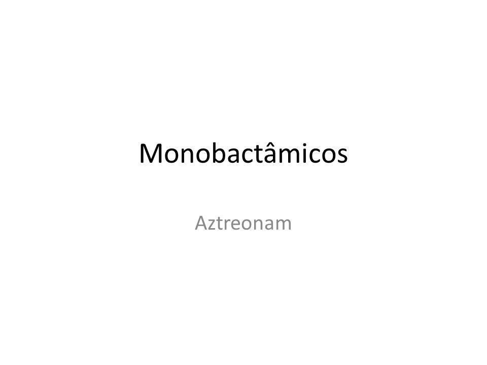 Monobactâmicos Aztreonam