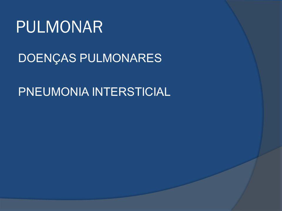PULMONAR DOENÇAS PULMONARES PNEUMONIA INTERSTICIAL
