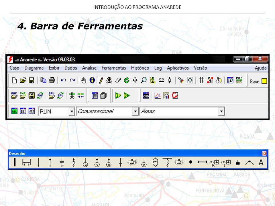 4. Barra de Ferramentas INTRODUÇÃO AO PROGRAMA ANAREDE