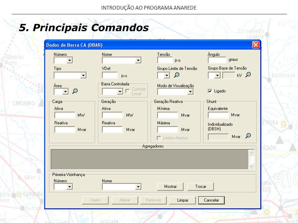 5. Principais Comandos INTRODUÇÃO AO PROGRAMA ANAREDE