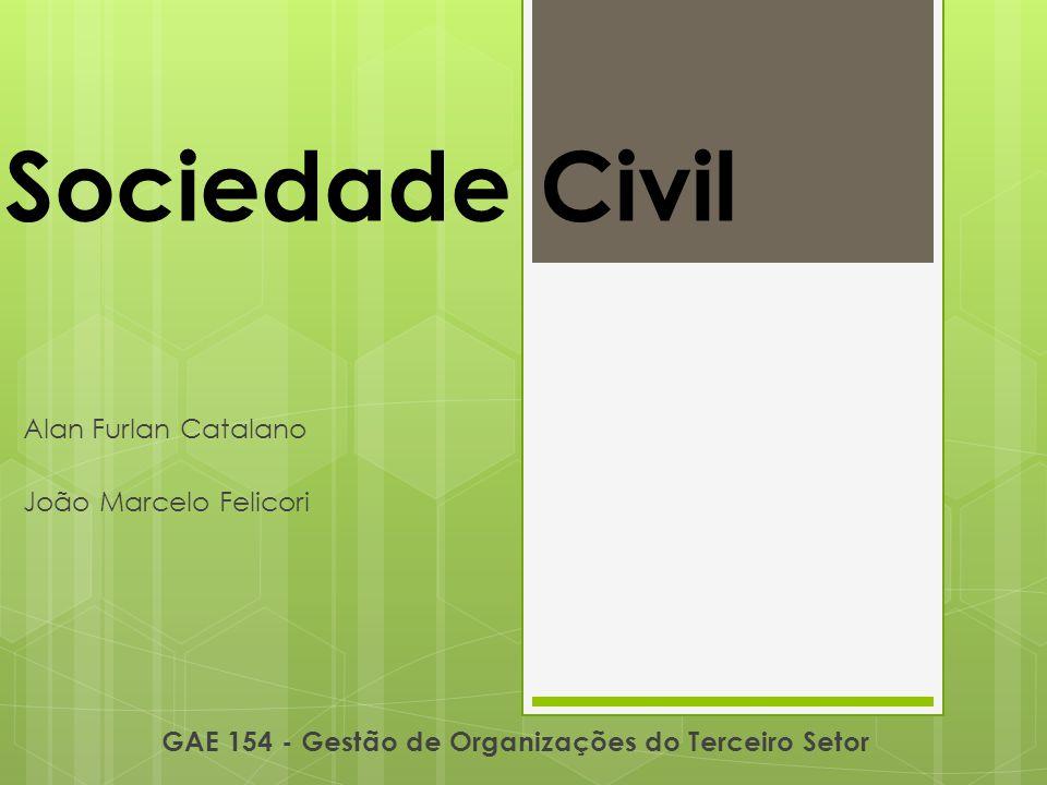Sociedade Civil Alan Furlan Catalano João Marcelo Felicori GAE 154 - Gestão de Organizações do Terceiro Setor