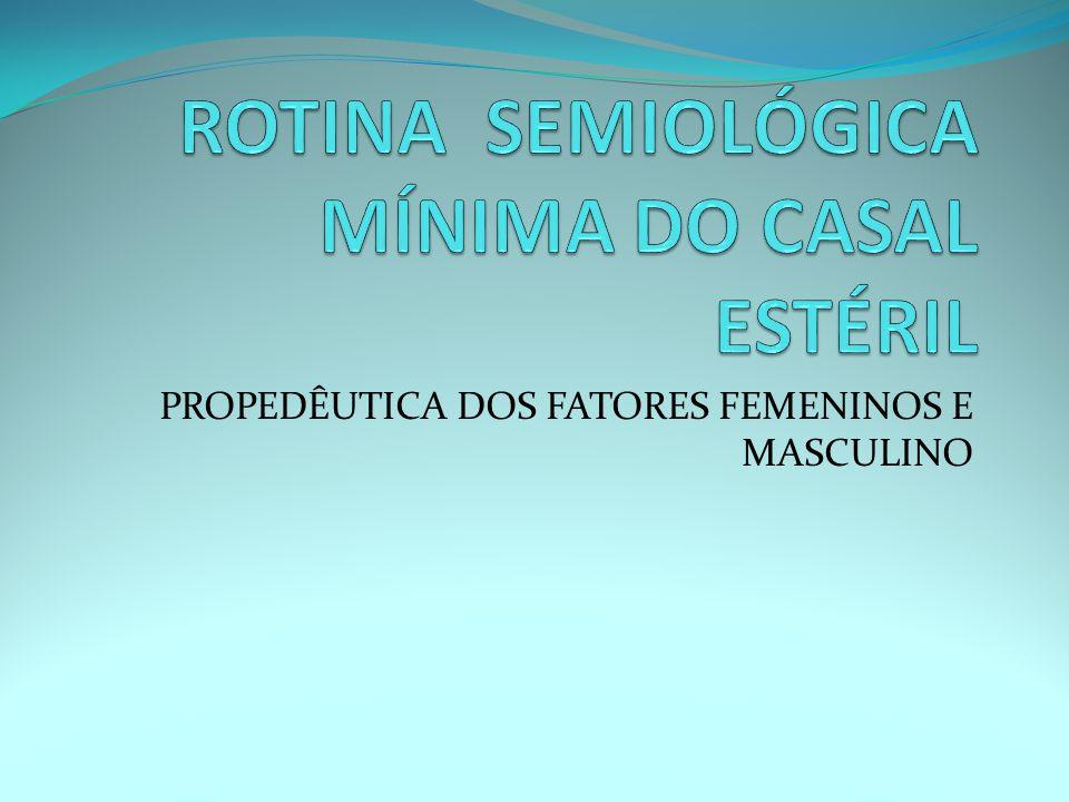 PROPEDÊUTICA DOS FATORES FEMENINOS E MASCULINO