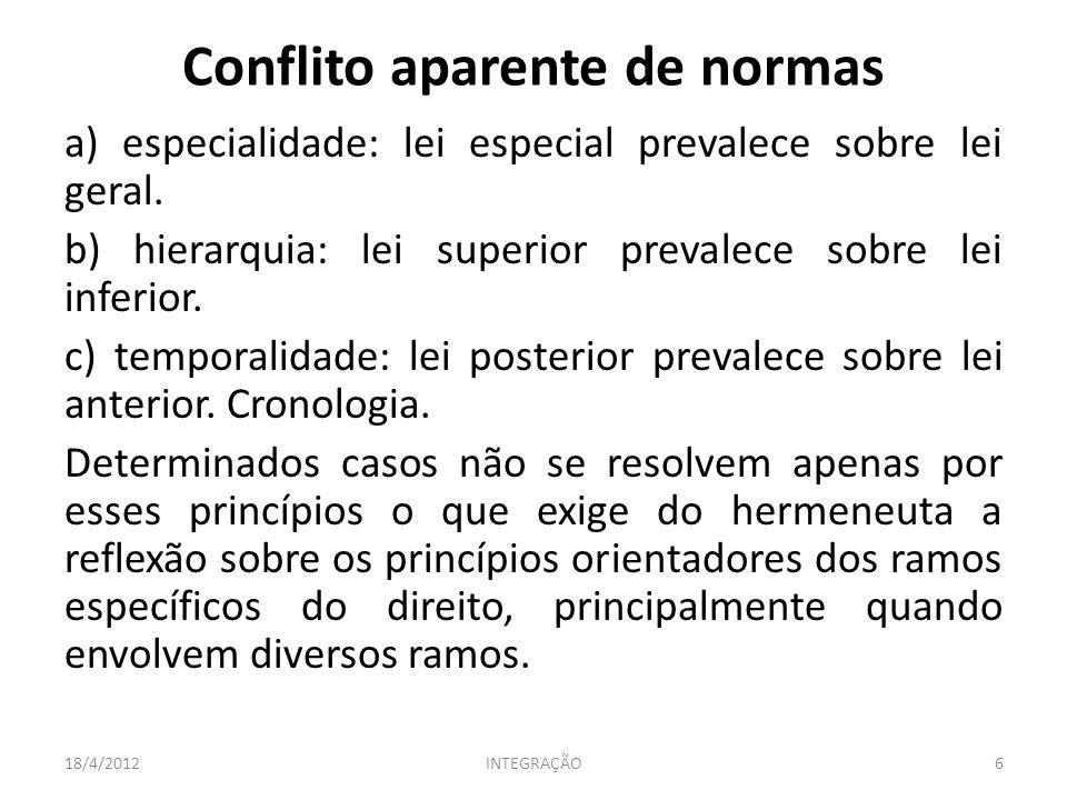 a) especialidade: lei especial prevalece sobre lei geral.