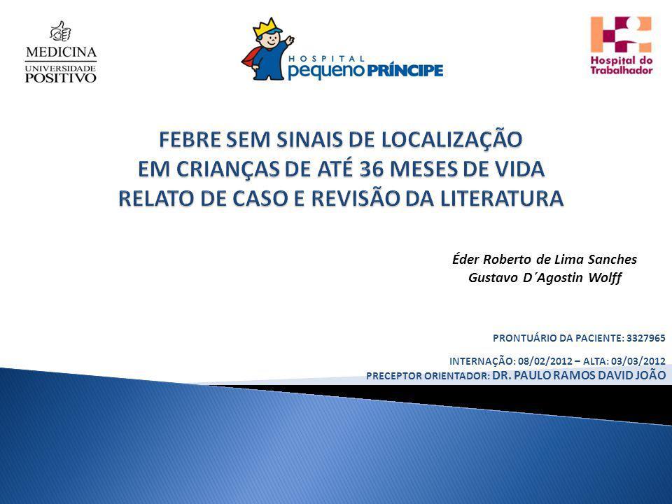 PRONTUÁRIO DA PACIENTE: 3327965 INTERNAÇÃO: 08/02/2012 – ALTA: 03/03/2012 PRECEPTOR ORIENTADOR: DR.
