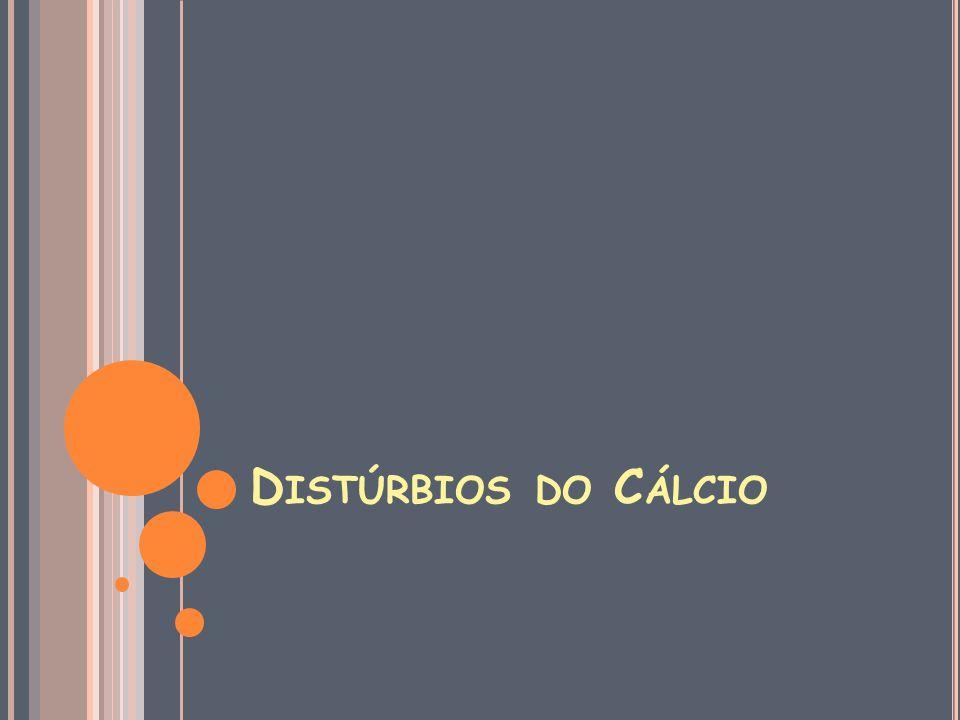 D ISTÚRBIOS DO C ÁLCIO