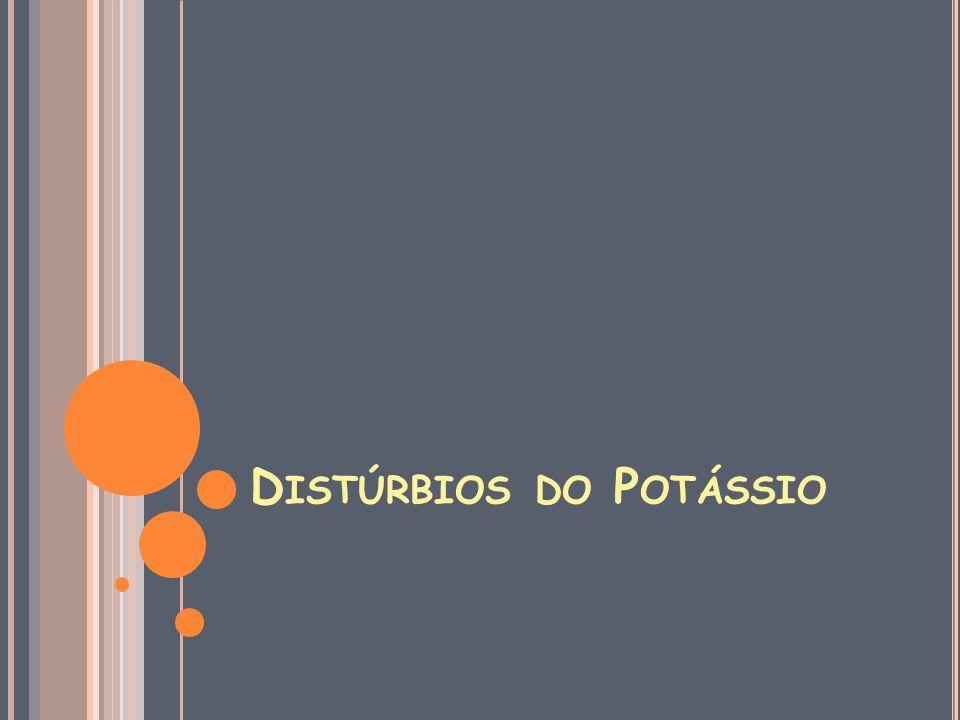 D ISTÚRBIOS DO P OTÁSSIO