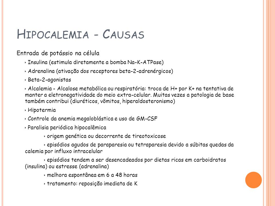 H IPOCALCEMIA - D IAGNÓSTICO Dosar cálcio Sempre preferência pelo Ca ionizado Ca corrigido = Ca total + 0,8 x (4 – albumina em mg/dl) Sempre correlacionar com pH Sempre confirmar a dosagem Solicitar K, Na, P, Mg, glicemia, uréia e creatinina ECG Investigar a causa
