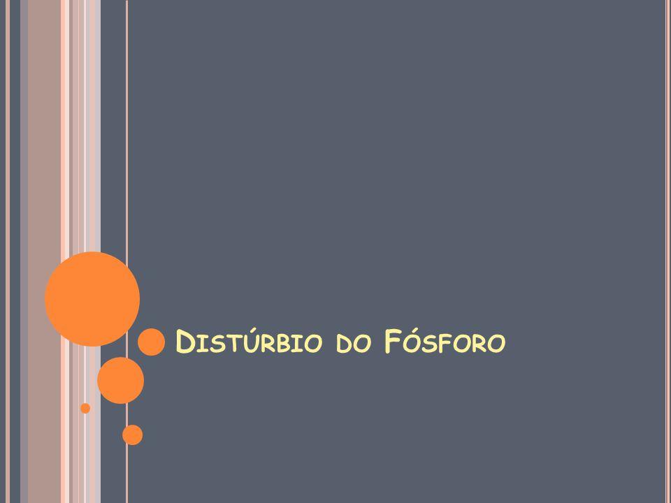 D ISTÚRBIO DO F ÓSFORO