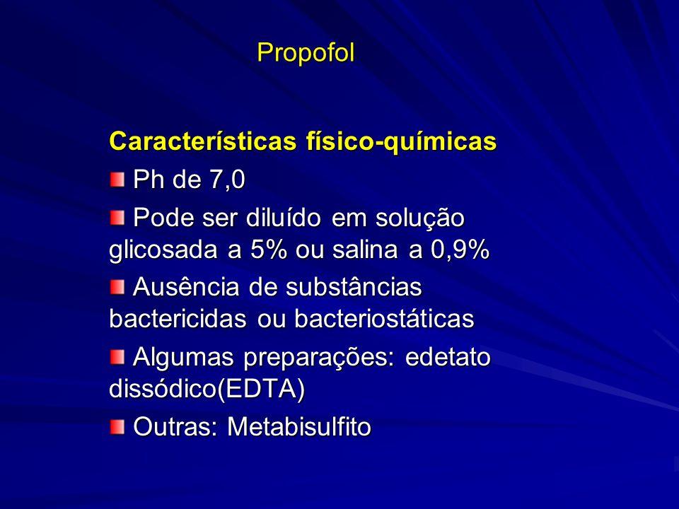 Propofol Características físico-químicas Ph de 7,0 Ph de 7,0 Pode ser diluído em solução glicosada a 5% ou salina a 0,9% Pode ser diluído em solução g