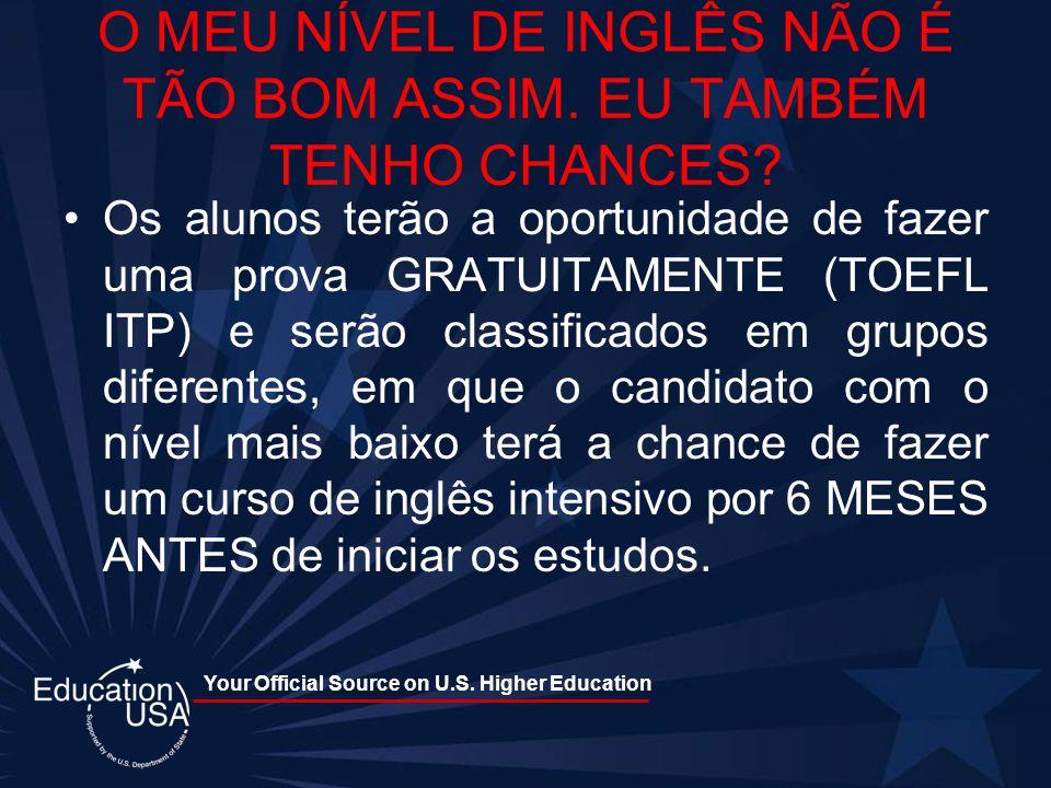 Your Official Source on U.S.Higher Education O MEU NÍVEL DE INGLÊS NÃO É TÃO BOM ASSIM.