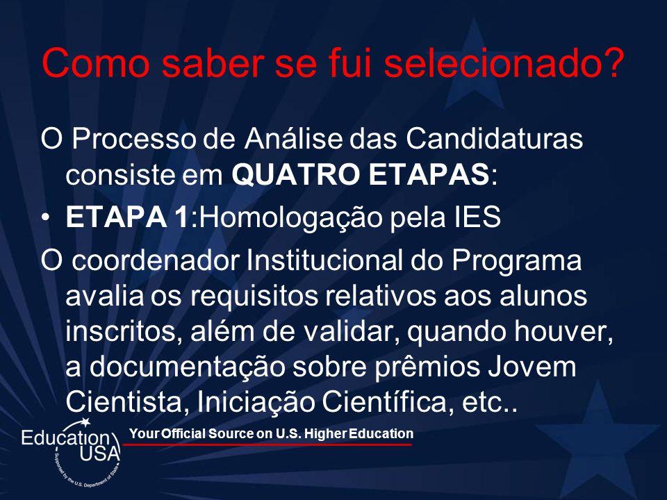 Your Official Source on U.S. Higher Education Como saber se fui selecionado? O Processo de Análise das Candidaturas consiste em QUATRO ETAPAS: ETAPA 1