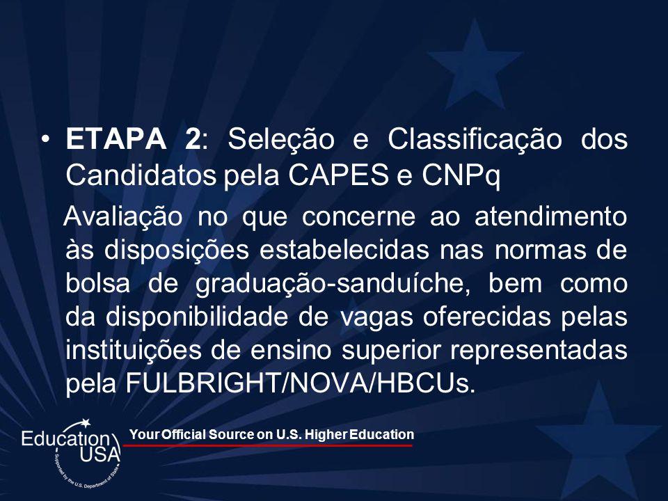Your Official Source on U.S. Higher Education ETAPA 2: Seleção e Classificação dos Candidatos pela CAPES e CNPq Avaliação no que concerne ao atendimen