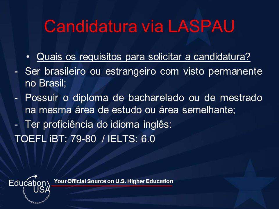 Your Official Source on U.S. Higher Education Candidatura via LASPAU Quais os requisitos para solicitar a candidatura? -Ser brasileiro ou estrangeiro