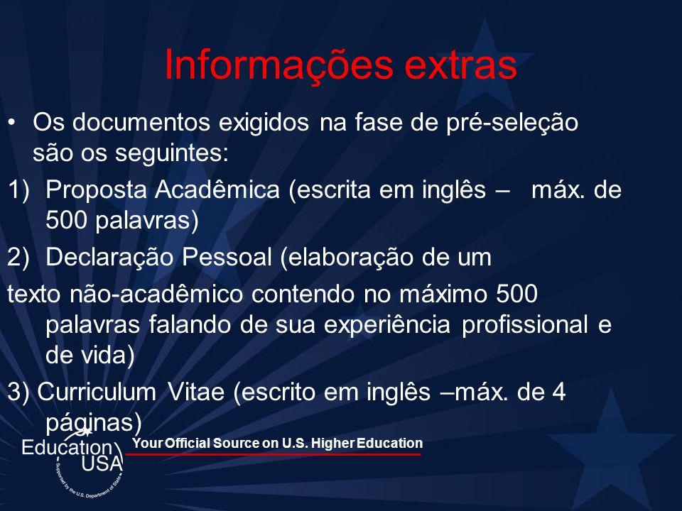 Your Official Source on U.S. Higher Education Informações extras Os documentos exigidos na fase de pré-seleção são os seguintes: 1)Proposta Acadêmica