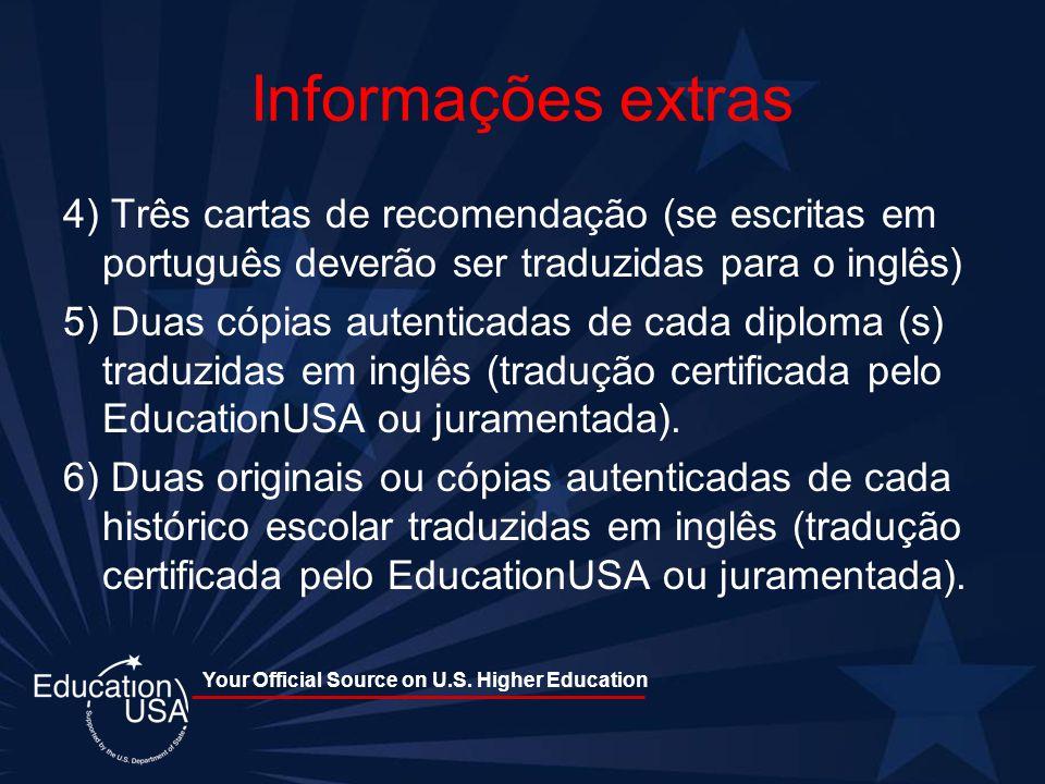 Your Official Source on U.S. Higher Education Informações extras 4) Três cartas de recomendação (se escritas em português deverão ser traduzidas para