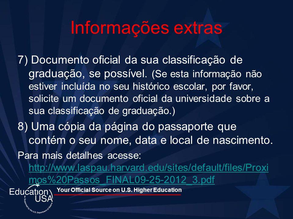 Your Official Source on U.S. Higher Education Informações extras 7) Documento oficial da sua classificação de graduação, se possível. (Se esta informa