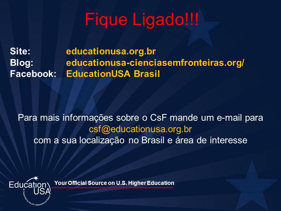 Your Official Source on U.S. Higher Education Site: educationusa.org.br Blog: educationusa-cienciasemfronteiras.org/ Facebook: EducationUSA Brasil Fiq